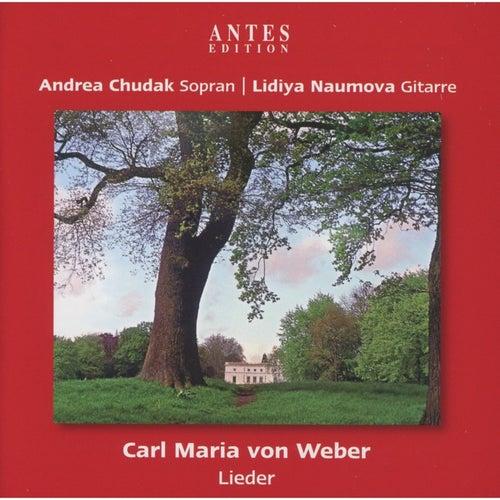 Weber: Lieder by Lidiya Naumova Andrea Chudak
