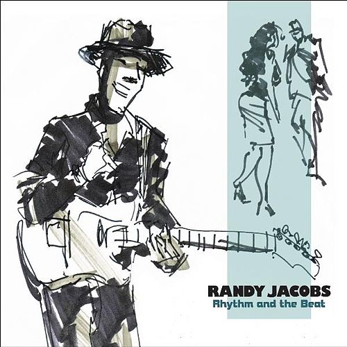 Rhythm and the Beat by Randy Jacobs