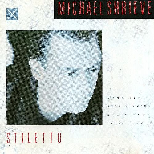 Stiletto by Michael Shrieve