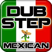 Mexican Dubstep, La Cucaracha Dance Remix (feat. Royalty Free Music) by Dub Step