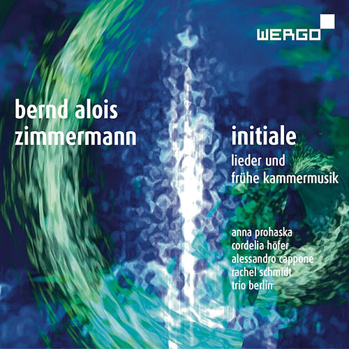 Bernd Alois Zimmermann: Lieder und frühe Kammermusik by Anna Prohaska