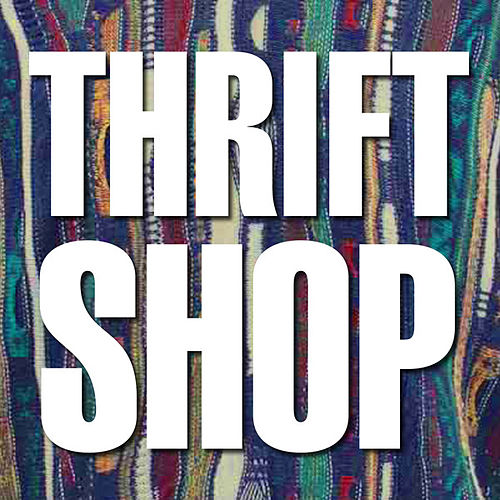 Thrift Shop by I'm Gonna Pop Some Tags