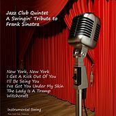 A Swingin' Tribute to Frank Sinatra by Jazz Club Quintet