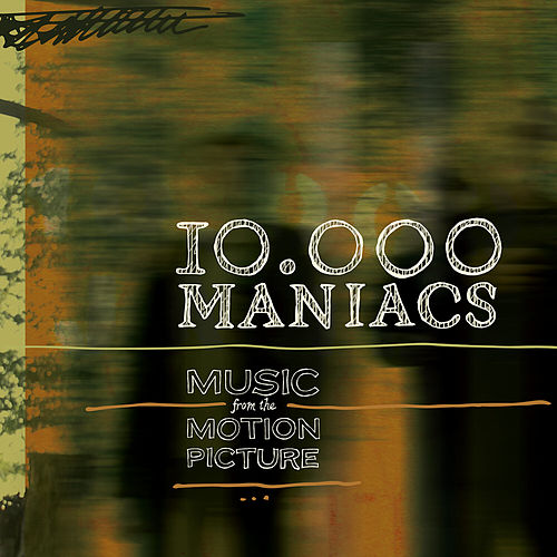 Music From The Motion Picture by 10,000 Maniacs