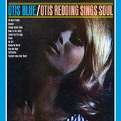 Otis Blue by Otis Redding