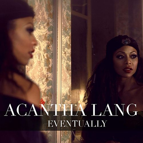 Eventually by Acantha Lang