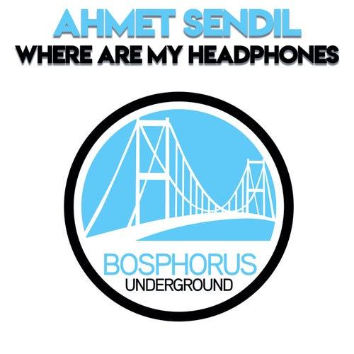 Where Are My Headphones by Ahmet Sendil