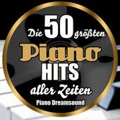 Die 50 größten Piano Hits aller Zeiten by Piano Dreamsound
