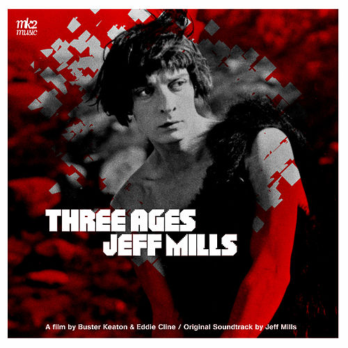 Three Ages (Bande Originale du Film) by Jeff Mills