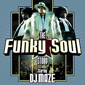 The Funky Soul Story Official by DJ Maze