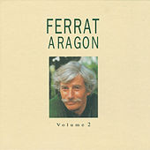 Ferrat Chante Aragon, Vol. 2 by Jean Ferrat