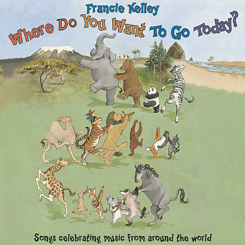 Where Do You Want to Go Today? by Francie Kelley