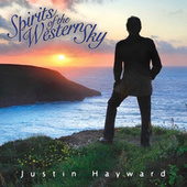 Spirits Of The Western Sky by Justin Hayward