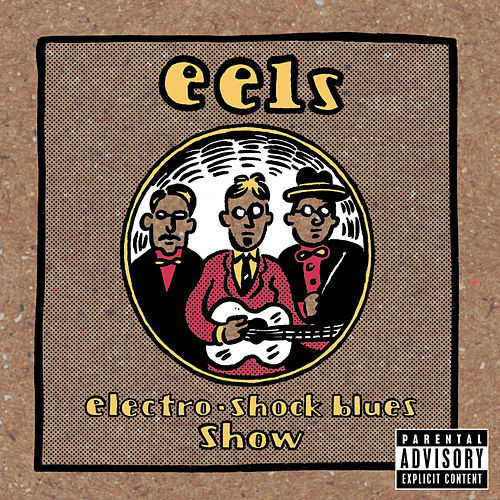 Electro-shock Blues Show by Eels