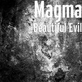 Beautiful Evil von Magma