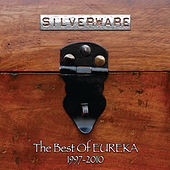 Silverware (The Best Of Eureka 1997 - 2010) by Eureka