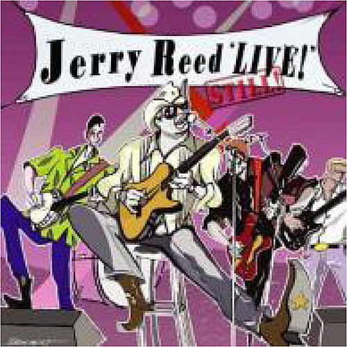 Jerry Reed Live, Still! by Jerry Reed