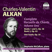 Alkan: Complete Recueils de Chants, Vol. 1 by Stephanie McCallum