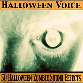 50 Halloween Zombie Sound Effects by Halloween Voice