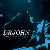 The Best Of The Parlophone Years by Dr. John