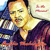 In the Moment by Freddie Washington
