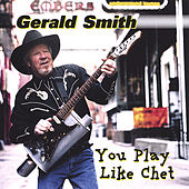 You Play Like Chet by Gerald Smith (Comedy)
