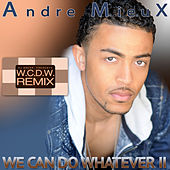 We Can Do Whatever II by A.M.X.