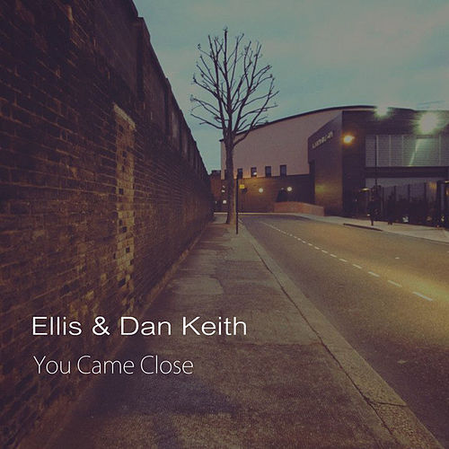 You Came Close - Single by Ellis