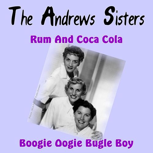 Rum and Coca Cola by The Andrews Sisters