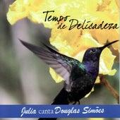 Tempo de Delicadeza by Julia