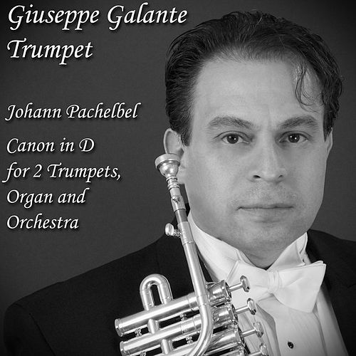 Pachelbel: Canon in D for 2 Trumpets, Organ and Orchestra - Single by Giuseppe Galante
