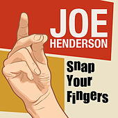 Snap Your Fingers von Joe Henderson