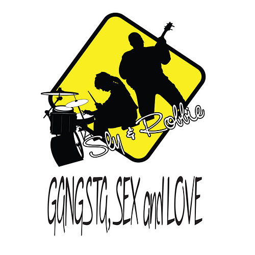 Gangsta Sex and Love by Sly and Robbie