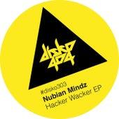 Hacker Wacker EP by Nubian Mindz