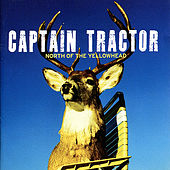North of the Yellowhead by Captain Tractor