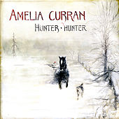 Hunter, Hunter by Amelia Curran