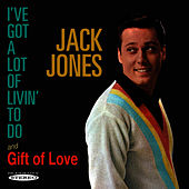 I've Got a Lot of Livin' to Do / Gift of Love by Jack Jones