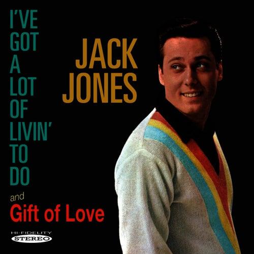 I've Got a Lot of Livin' to Do / Gift of Love by Jack Jones
