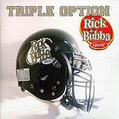 Triple Option by Rick & Bubba