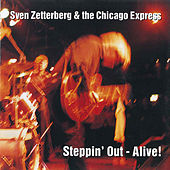 Steppin' Out - Alive! by Sven Zetterberg