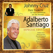 Tribute to the Chairman of the Board: Adalberto Santiago by Johnny Cruz