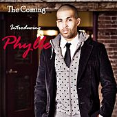 The Coming :Introducing Phylle by Phylle