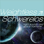 Weightless - Schwerelos ...Night Soundz and Space Harmonix by Various Artists