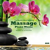 The World's Most Relaxing Massage Piano Music: Instrumental Meditation, Romantic Spa and Relaxation by Piano Masters
