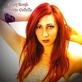 Atom Bomb by Annelise Collette