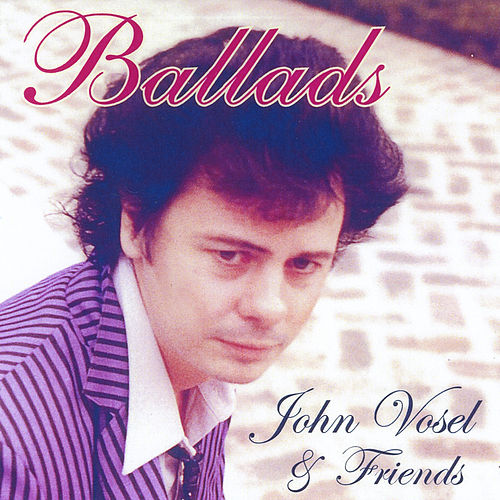Ballads by John Vosel