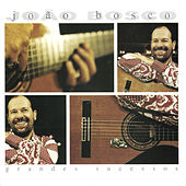 Grandes Sucessos by João Bosco