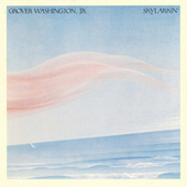 Skylarkin' by Grover Washington, Jr.