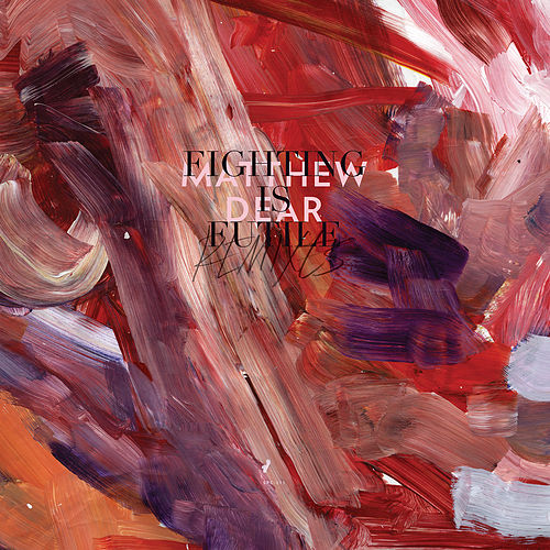Fighting Is Futile Remixes by Matthew Dear
