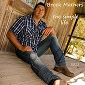 The Simple Life by Brock Mathers